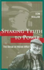 Speaking Truth to Power: The Donal de Roiste Affair
