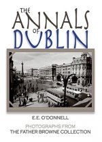The Annals of Dublin: Photographs from the Father Browne Collection