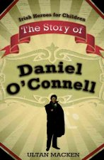 The Story of Daniel O'Connell