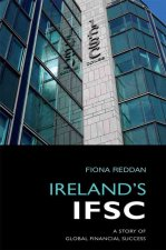 Ireland's Ifsc: A Story of Global Financial Success