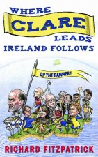 Where Clare Leads, Ireland Follows