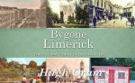 Bygone Limerick: The City and County in Days Gone by