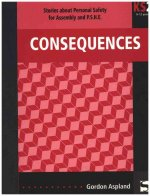 Consequences: Stories about Personal Safety for Assembly and P.S.H.E.