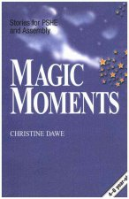 Magic Moments: Stories for P.S.H.E. and Assembly