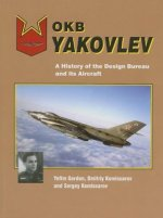 OKB Yakovlev: A History of the Design Bureau and Its Aircraft