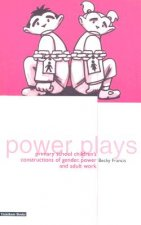 Power Plays: Primary School Children's Constructions of Gender, Power and Adult Work