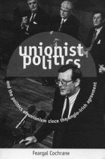 Unionist Politics and the Politics of Unionism Since the Anglo-Irish Agreement [Op]