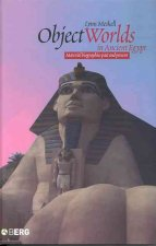 Object Worlds in Ancient Egypt: Material Biographies Past and Present