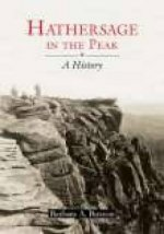 Hathersage in the Peak: A History