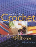 New Ideas for Crochet: Stylish Projects for the Home