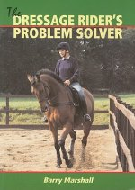 The Dressage Rider's Problem-Solver