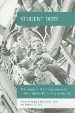 Student Debt: The Causes and Consequences of Undergraduate Borrowing in the UK