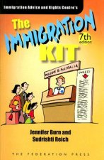 The Immigration Kit: A Practical Guide to Australia's Immigration Law