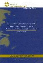 Responsible Government and the Australian Constitution: Conventions Transformed Into Law?