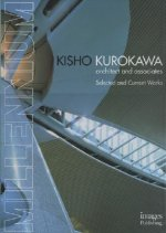 Millennium Kisho Kurokawa: Architect and Associates Selected and Current Work