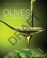 Olives: The Oil of Life