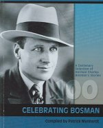 Celebrating Bosman: A Centenary Selection of Herman Charles Bosman's Stories
