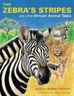 The Zebra's Stripes: And Other African Animal Tales