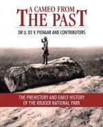 A Cameo from the Past: The Prehistory and Early History of the Kruger National Park