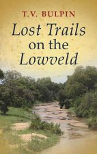Lost Trails on the Lowveld