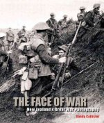 The Face of War: New Zealand's Great War Photography