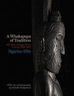 A Whakapapa of Tradition: One Hundred Years of Ngato Porou Carving, 1830-1930