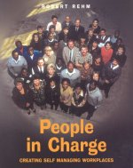 People in Charge: Creating Self Managing Workplaces