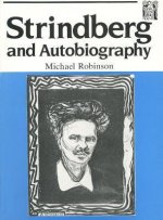 Strindberg and Autobiography: Writing and Reading a Life