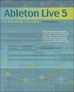 Ableton Live 5 Tips and Tricks: