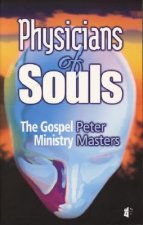 Physicians of Souls: The Gospel Ministry