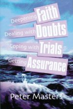 Faith, Doubts, Trials & Assurance