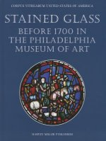 Stained Glass Before 1700 in the Collection of the Philadelphia Museum of Art