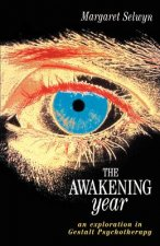 The Awakening Year: An Exploration in Gesalt Psychotherapy