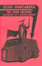 The Iron Column: Testament of a Revolutionary