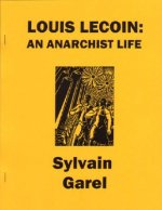 Louis Lecoin: An Anarchist Life