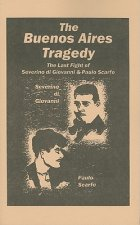 The Buenos Aires Tragedy: The Last Fight of Severino Di Giovanni & Paul Scarfo