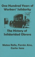 One Hundred Years of Solidarity: The History of Solidaridad Obrera