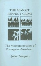 The Almost Perfect Crime: The Misrepresentation of Portuguese Anarchism