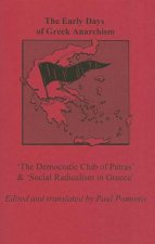 The Early Days of Greek Anarchism: 'The Democratic Club of Patras' & 'Social Radicalism in Greece'