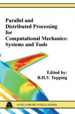 Parallel and Distributed Processing for Computational Mechanics: Systems and Tools