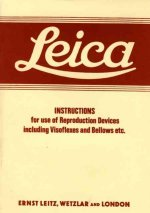 Leica Instructions for Use of Reproduction Devices: Including Visoflexes and Bellows Etc.
