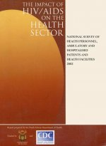 The Impact of HIV/AIDS on the Health Sector: National Survey of Health Personnel, Ambulatory and Hospitalised Patients, and Health Facilities 2002