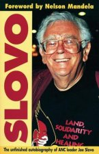 Slovo: The Unfinished Autobiography of ANC Leader Joe Slovo
