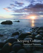 Keeping Culture: Aboriginal Tasmania