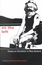 On the Left: Essays on Socialism in New Zealand