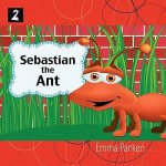 Sebastian the Ant