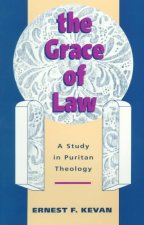 Grace of Law: A Study in Puritan Theology