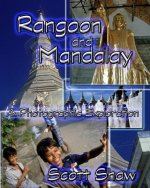 Rangoon and Mandalay: A Photographic Exploration