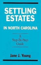 Settling Estates in North Carolina: A Step-By-Step Guide