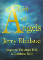 A Gift of Angels: Sequel to the Angel Doll, a Christmas Story